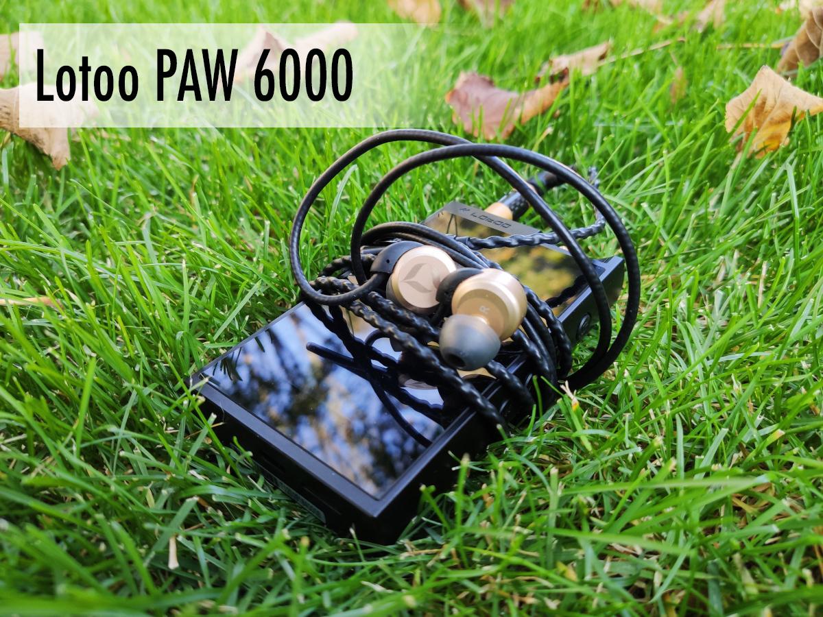 Lotoo Paw 6000. Фаворит короля.
